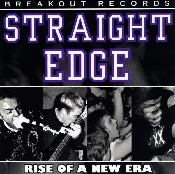 """Straight Edge - Rise of a New Era"", Breakout Records, 1999"